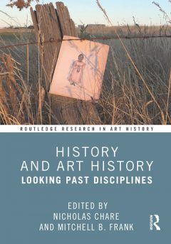 Book cover for History and Art History: Looking Past Disciplines