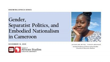Thumbnail for: Gender, Separatist Politics, and Embodied Nationalism in Cameroon