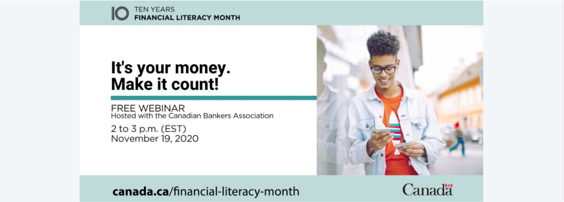 """Male presenting student leaning against a school building and looking at his phone. The accompanying text """"It's your money. Make it count! FREE WEBINAR Hosted with the Canadian Bankers Association 2 to 3 p.m. (EST) November 19, 2020"""""""