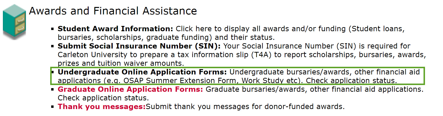 "Screenshot of Carleton Central homepage showing where the Summer Extension Form can be found. Under the ""Awards and Financial Assistance"" tab, select ""Undergraduate Online Application Forms"""
