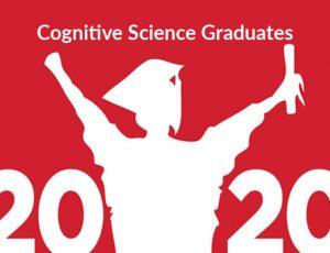 View Quicklink: Cognitive Science Celebrates its 2020 Graduates