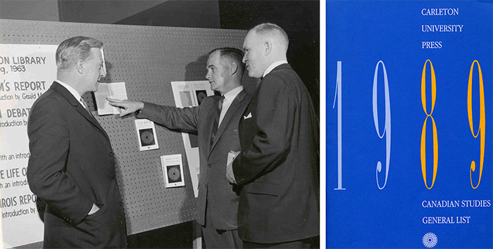 Left: Jack McClelland, Dr. R. L. MacDougall, Jim Tatton. The Carleton Library Series, May 26, 1963. Library Special Collections fonds. | Right: Canadian Studies General List, Carleton University Press, 1989. Department of University Communications fonds.