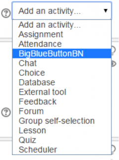 "This screen shot shows the ""Add an activity"" menu window users will see when they click the arrow beside ""Add an activity"". The screen shot shows the BigBlueButtonBN option highlighted in blue in a list of all the possible activities."