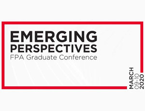 View Quicklink: Emerging Perspectives FPA Graduate Conference