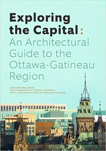 The Origins of Exploring the Capital: An Architectural Guide to the Ottawa Gatineau Region Carleton