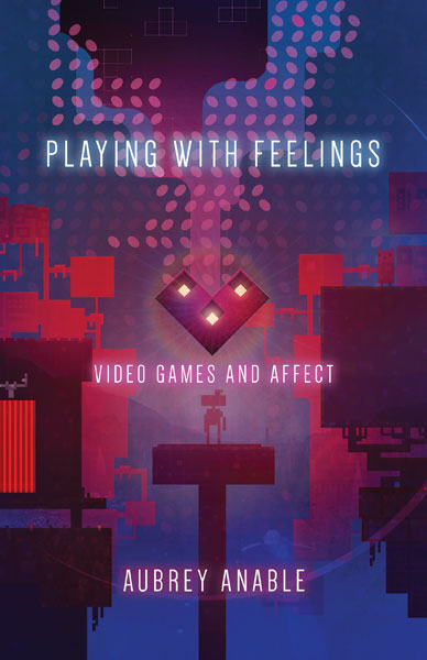 Playing with Feelings Video Games and Affect
