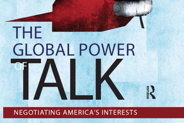 Read more: The Global Power of Talk: Negotiating America's Interests