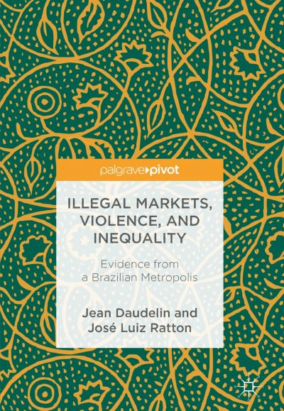 Illegal Markets, Violence, and Inequality Book Cover