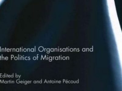 Photo for the news post: International Organisations and the Politics of Migration