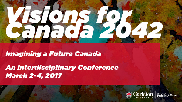 Visions For Canada 2042 Imagining The Of Future