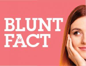 View Quicklink: Blunt Facts: Cannabis