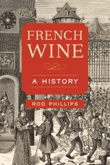 cover of book entitled French Wine: A History by Rod Phillips