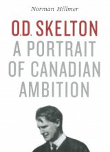 book cover of O.D. Skelton: A Portrait of Canadian Ambition by Norman Hillmer