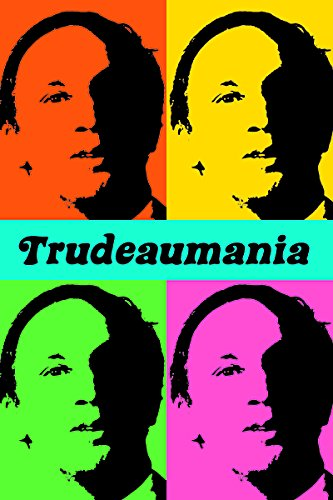 book cover of Trudeaumania book with four different photos of Pierre Trudeau