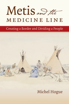 Hogue Metis and the Medicine Line