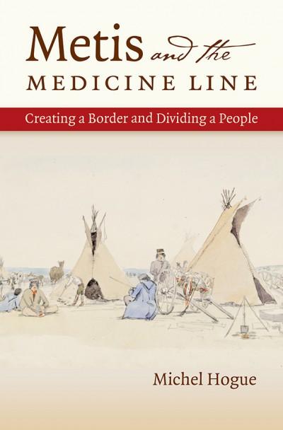 Hogue Metis and the Medicine Line