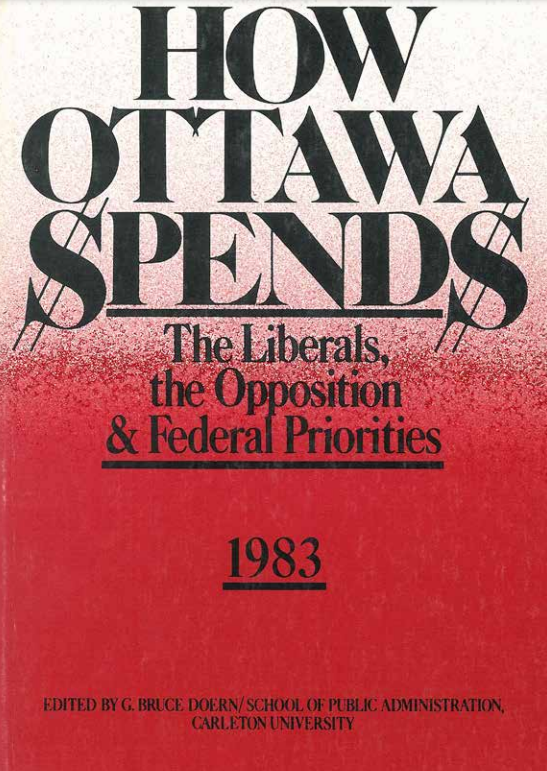 How Ottawa Spends 1983: The Liberals, The Opposition & Federal Priorities