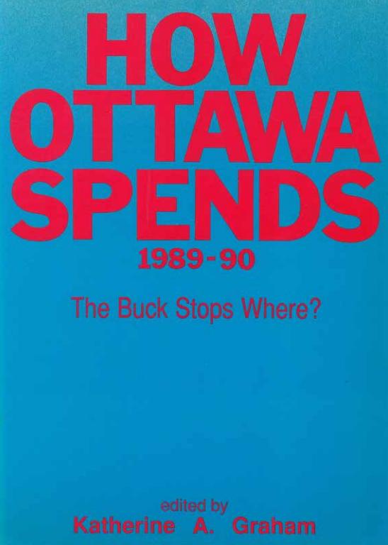 How Ottawa Spends 1989-90: The Buck Stops Where?