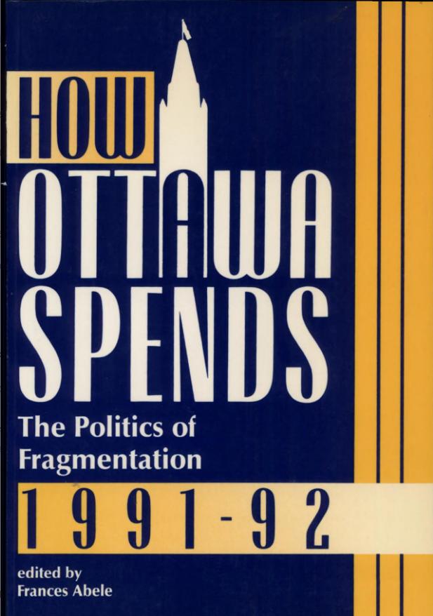 How Ottawa Spends 1991-92: The Politics of Fragmentation