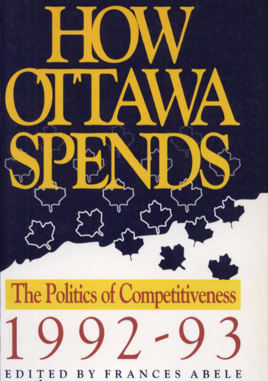 How Ottawa Spends 1992-93: The Politics of Competitiveness