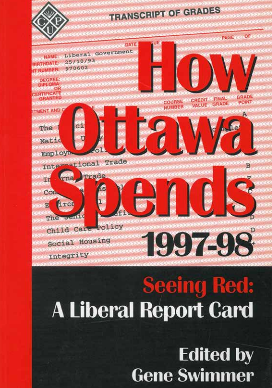How Ottawa Spends 1997-98: Seeing Red: A Liberal Report Card