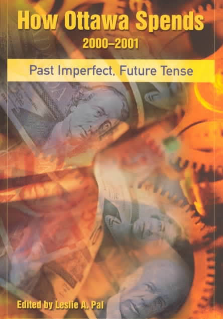 How Ottawa Spends 2000-2001: Past Imperfect, Future Tense