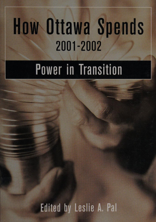 How Ottawa Spends 2001-2002: Power in Transition