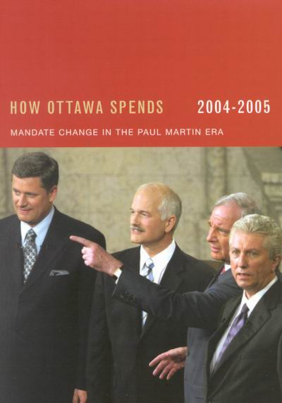 How Ottawa Spends 2004-2005: Mandate Change in the Paul Martin Era