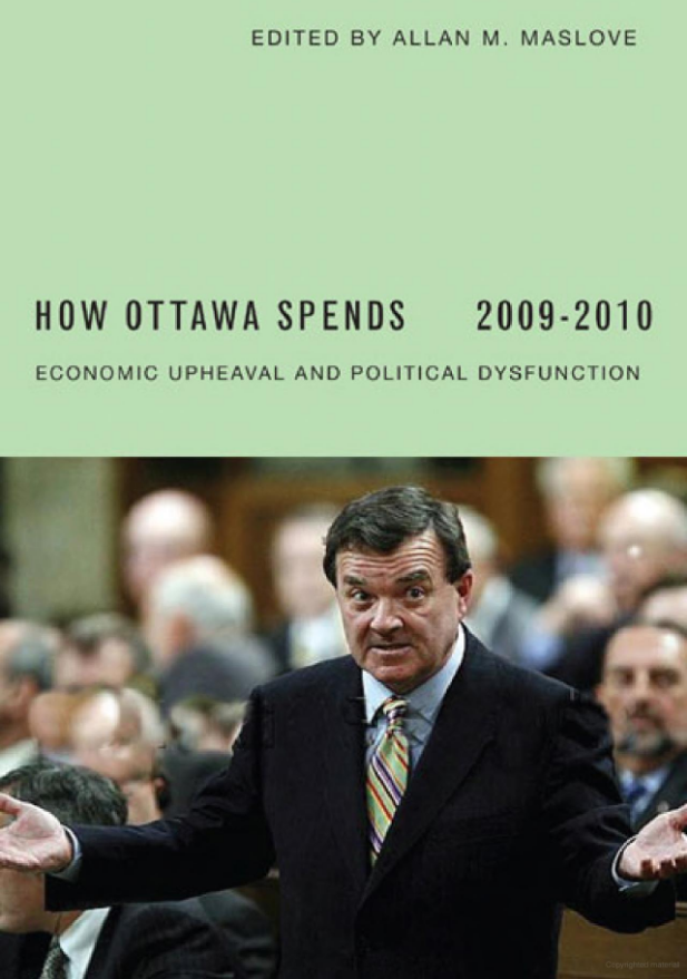 How Ottawa Spends 2009-2010: Economic Upheaval and Political Dysfunction