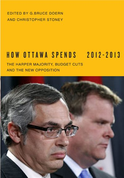 How Ottawa Spends, 2012-2013: The Harper Majority, Budget Cuts, and the New Opposition