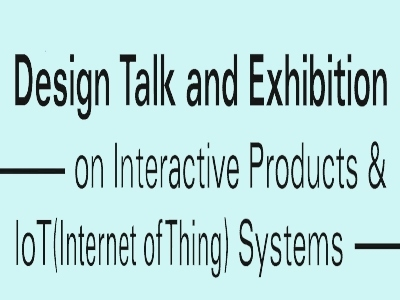 Photo for the news post: UX/UI Design Talk and Exhibition on Interactive Products & IoT(Internet of Thing) Systems