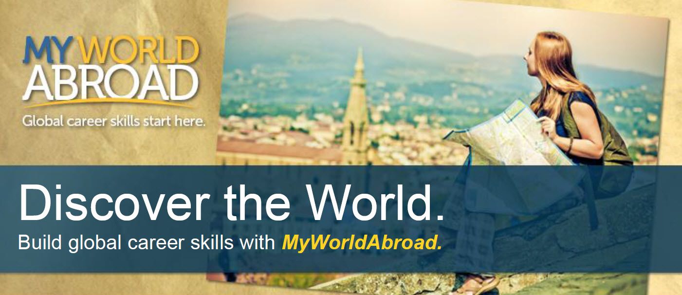 """This image links to My World Abroad's webpage. It reads: """"My World Abroad: Global career skills start here. Discover the World. Build global career skills with My World Abroad."""""""