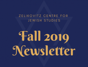 View Quicklink: Zelikovitz Centre Fall 2019 Newsletter