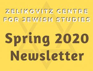 View Quicklink: Zelikovitz Centre Spring 2020 Newsletter