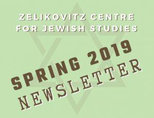 View Quicklink: Zelikovitz Centre Spring 2019 Newsletter