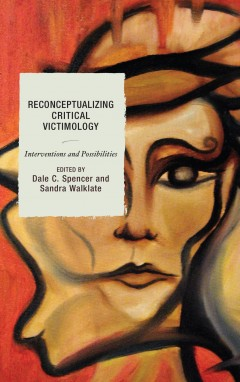Cover (orange and gold with doubled face) for 'Reconceptualizing Critical Victimology: Interventions and Possibilities'