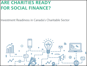 Are Charities Ready for Social Finance? is by Adam Jog, Imagine Canada (2020). This is the first survey (of more than 1,000 Canadian charities) about the barriers to engagement with social finance tools. It provides fresh insights for identifying those parts of the charitable sector likely to contain ready participants, those that will need assistance to engage, and those for which social finance is likely not a good fit.