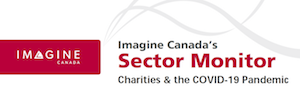 From Imagine Canada (May 2020): Charities across the sector are reporting lower revenues and significant layoffs. This report shows how arts and recreation organizations are facing particular challenges and how innovation has become central to responding to the pandemic.