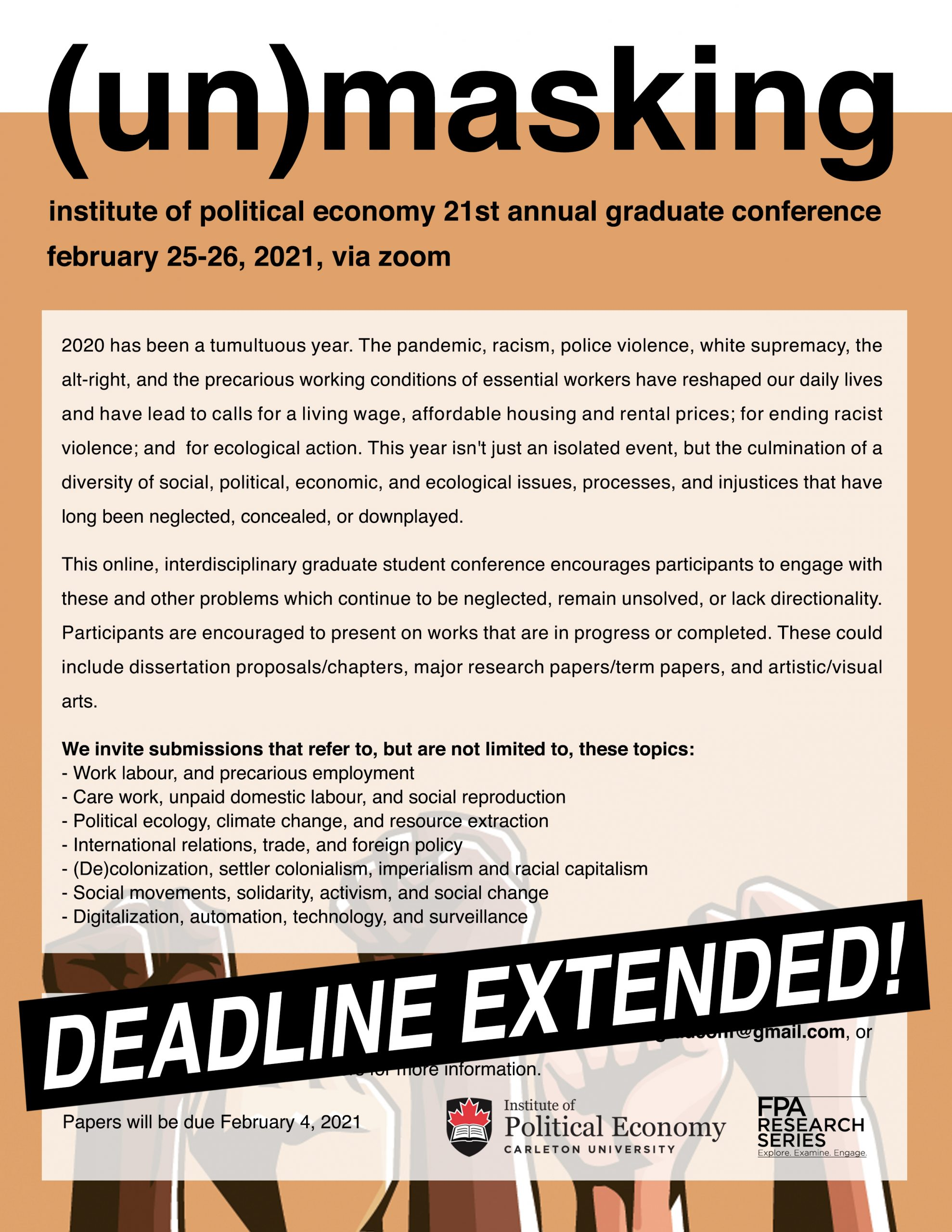 call for papers poster for (un)masking institute of political economy 21st annual graduate student conference with text overlaying images of several arms punch up! the text describes the theme for the conference and includes instruction and guidance for submitting abstracts. overlaying the entire poster is a banner that reads: deadline extended! the full text is copied below image in post.