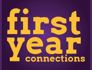 View Quicklink: Sign up for First Year Connections!