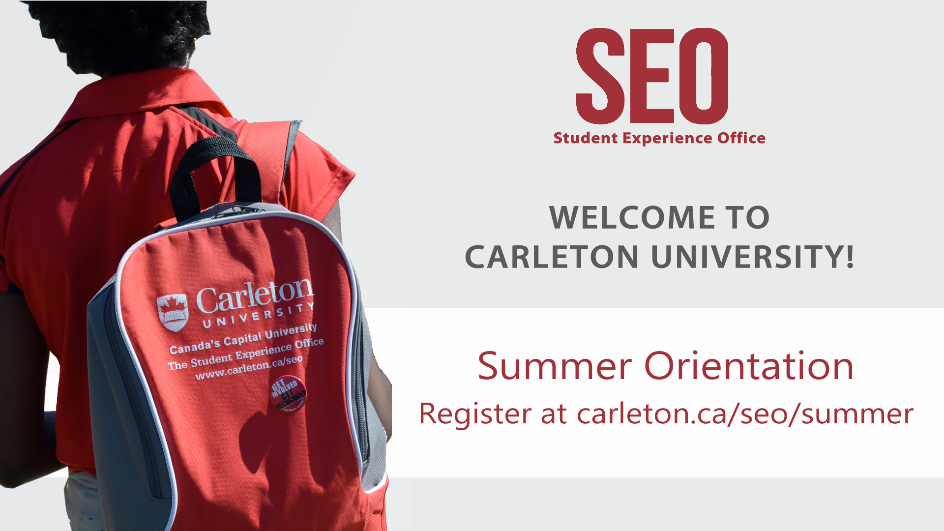 Summer Orientation Leader with Carleton bag; with text: Welcome to Carleton University! Summer Orientation. Register at carleton.ca/seo/summer.
