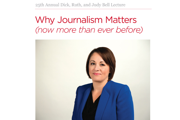 Read more: 25th Annual Dick, Ruth, and Judy Bell Lecture: Why Journalism Matters (now more than ever before)
