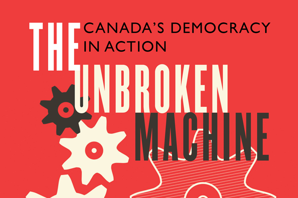 Read more: MJ alumnus launches new book, The Unbroken Machine: Canada's Democracy in Action