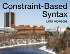 "The words ""Constraint based syntax"" overlaid on a photo of the university from overlooking the Rideau River"