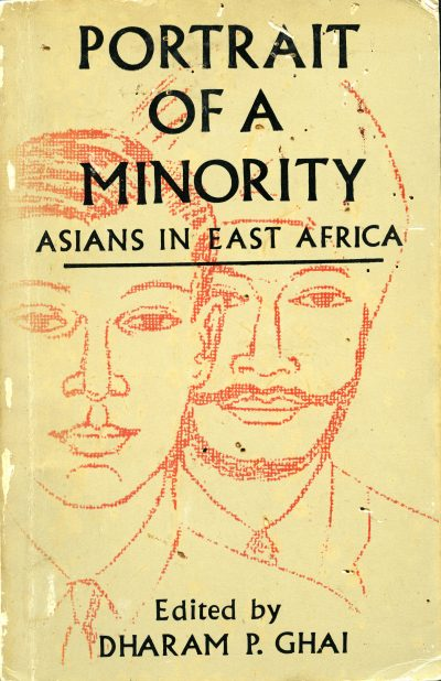 """Cover photo of the book """"Portrait of a Minority, Asians in East Africa"""" by Dharam P. Ghai"""